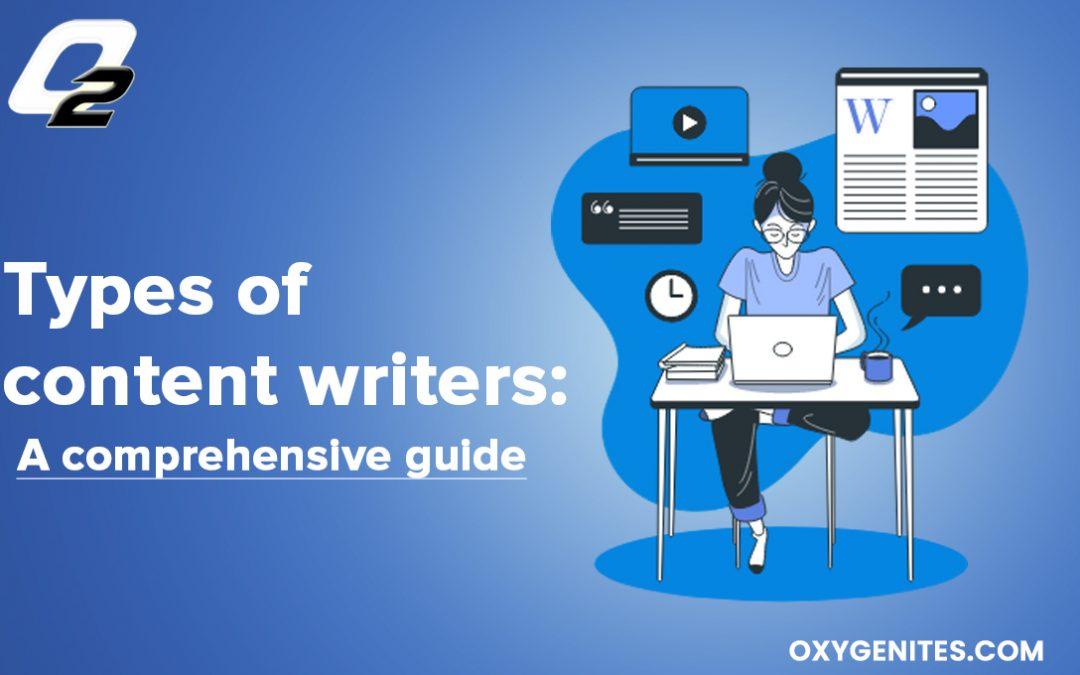 Types of content writers a comprehensive guide