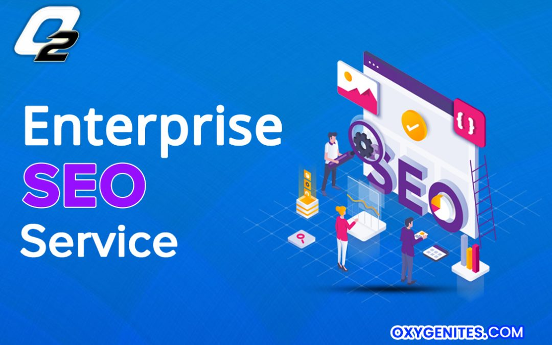 How Enterprise SEO Service can increase your traffic Quickly?